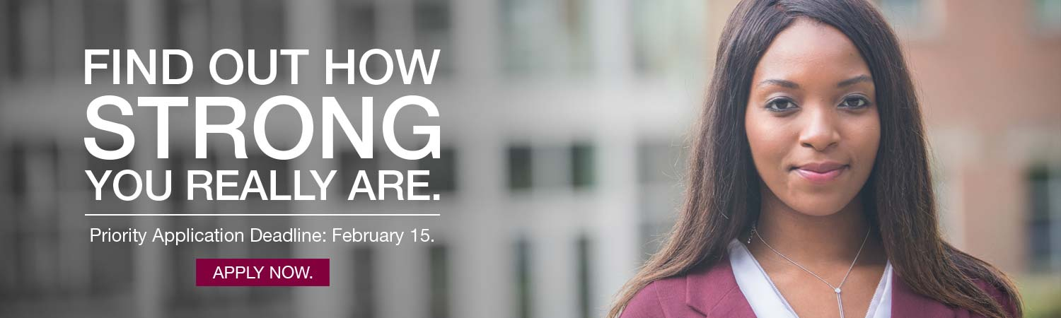 Image of Meredith student. Text says Find out how strong you really are. Priority Application Deadline: February 15. Apply now.