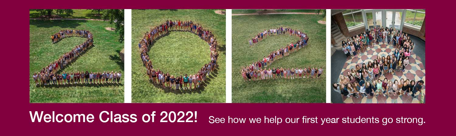 Image of Meredith students in the shape of 2022. Text that reads Welcome Class of 2022! See how we help our first year students go strong.