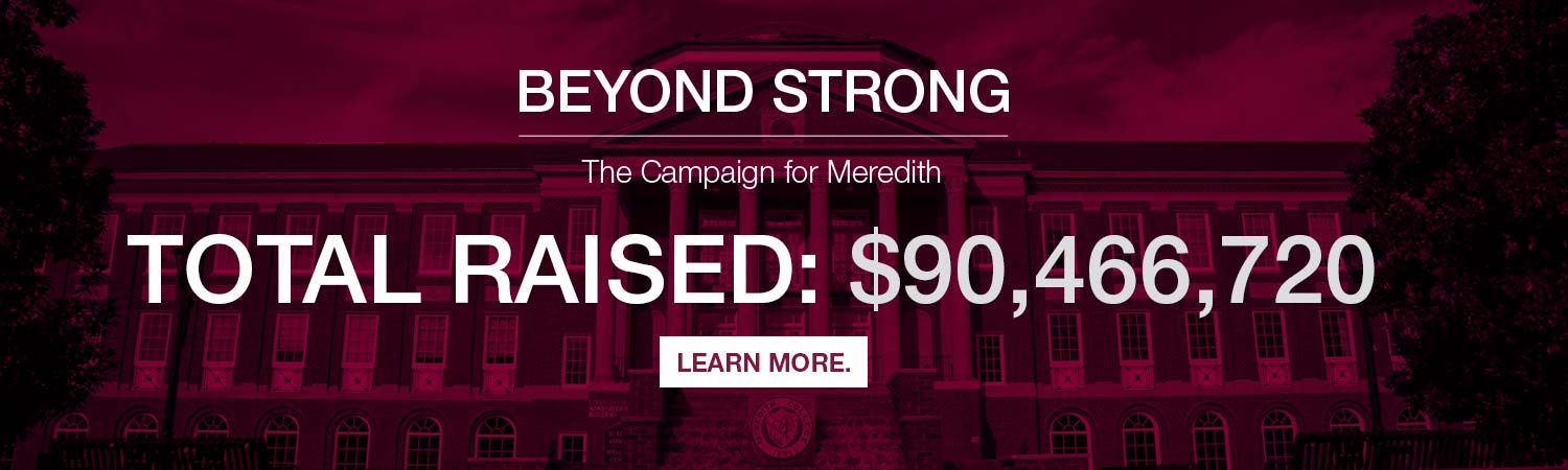 Beyond Strong│The Campaign for Meredith raised $90,466,720
