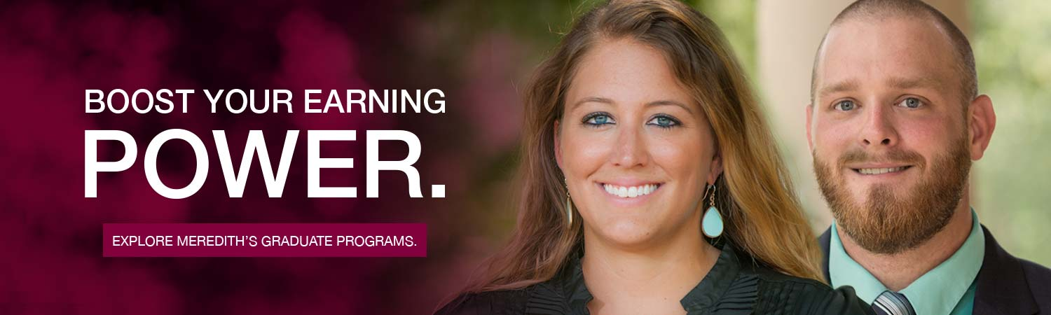 Boos your earning power. Meredith college graduate programs