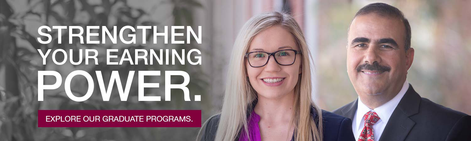 Strengthen your earning power. Explore our graduate programs.
