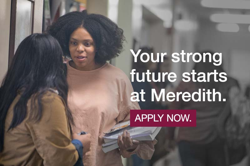 Your strong future starts at Meredith. Apply now.