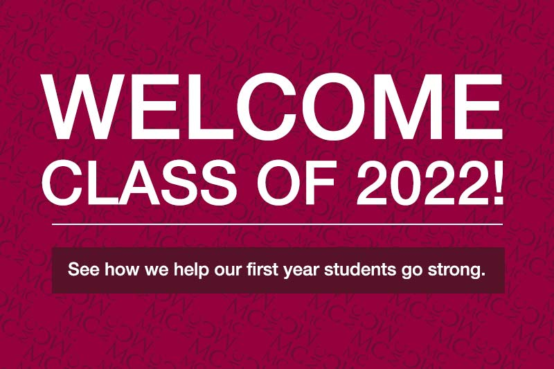 Welcome Class of 2022! See how we help our first year students go strong.