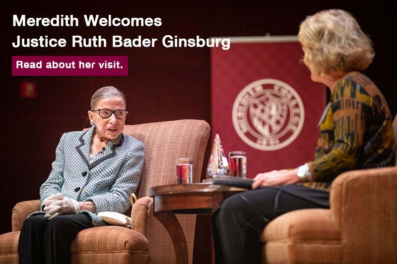 Meredith Welcomes Justice Ruth Bader Ginsburg. Learn more.