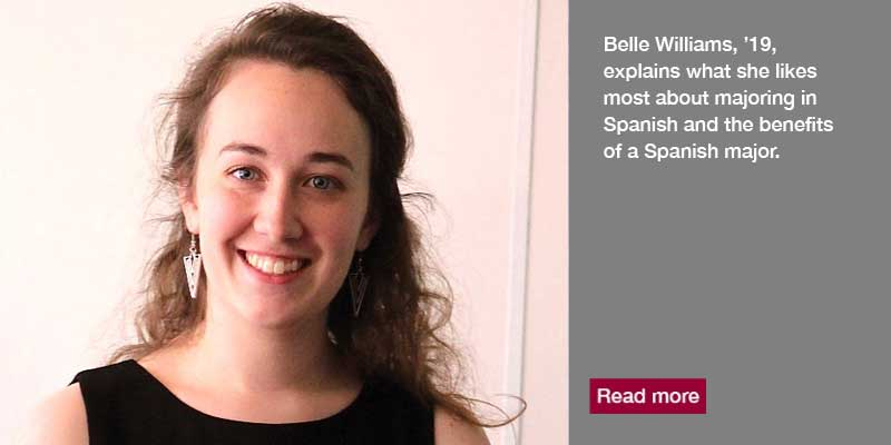 Belle Williams, '19, explains what she likes most about majoring in Spanish and the benefits of majoring in Spanish.