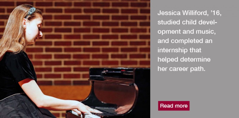 At Meredith College, Jessica Williford, '16, earned two degrees, studied child development and music, and completed an internship that helped determine her career path.