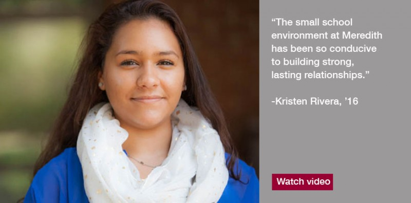 As a communication major at Meredith College, Kristen Rivera, '16, gained experience through multiple internships and student leadership roles.