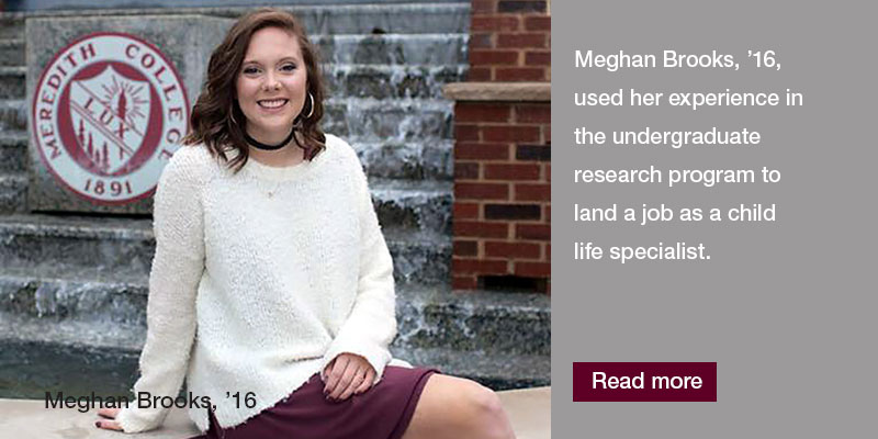 Meghan Brooks, '16, used her experience in the undergraduate research program to land a job as a child life specialist