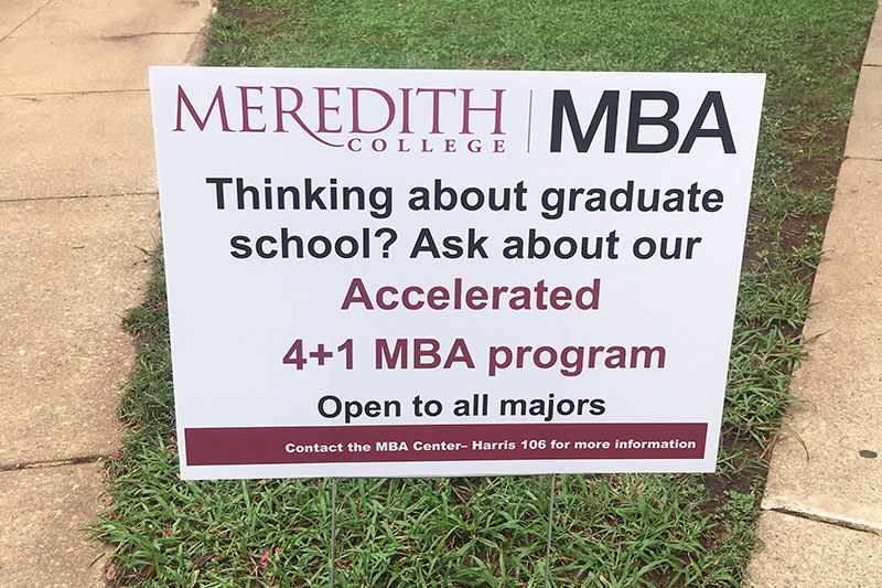 Meredith MBA Thinking about graduate school? Ask about our accelerated 4+1 MBA program. Open to all majors. M