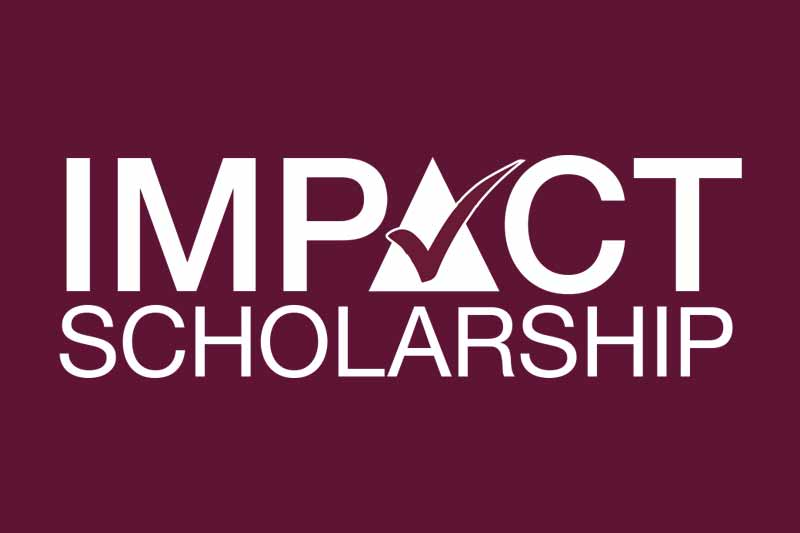 impact scholarship written in white text on a maroon background