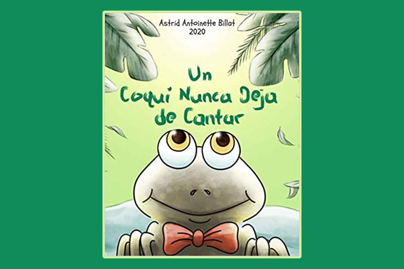 "Un Coquí Nunca Deja de Cantar,"" a children's book with frog cartoon"